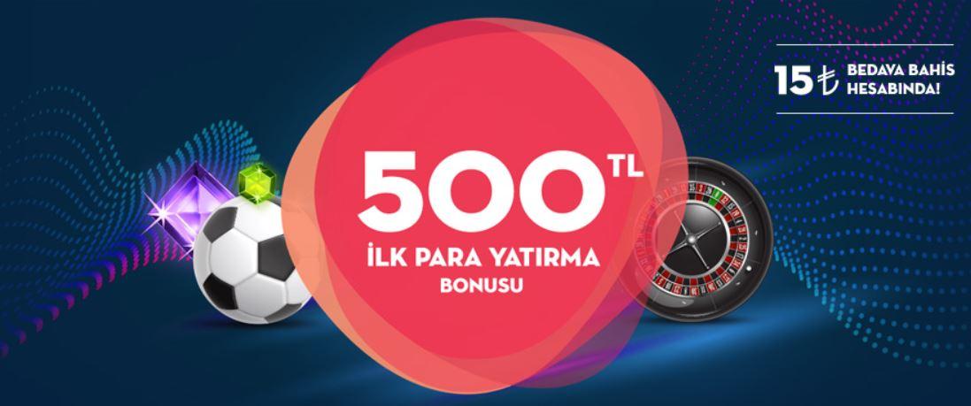 15 TL Bedava Bahis ve 500 TL Bonus